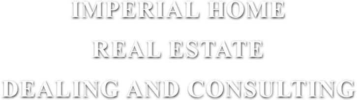 IMPERIAL HOME REAL ESTATE DEALING AND CONSULTING